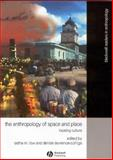 The Anthology of Space and Place : Locating Culture, Low, Setha M., 0631228780