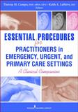 Essen Procedures for Practitioners in Office, Urgent, and Emergency Settings : A Clinical Companion, Campo, Theresa M., 082611878X