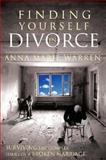 Finding Yourself in Divorce, Anna Marie Warren, 0924748788