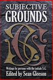 Subjective Grounds, Sean Gleeson and Stanley Gimble, 1495438783