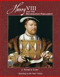 Henry VIII and the Reformation Parliament, Coby, J. Patrick and Carnes, Mark C., 0321418786