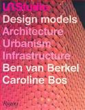 Un Studio Design Models, Ben Van Berkel and Caroline Bos, 0847828786
