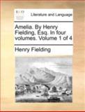 Amelia by Henry Fielding, Esq In, Henry Fielding, 1140768786