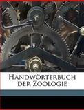 Handwörterbuch der Zoologie, K. W. Von 1850-1928 Dalla Torre and Friedrich K. 1850-1926 Knauer, 1149848782