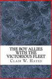 The Boy Allies with the Victorious Fleet, Clair W. Hayes, 1484158784