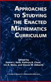 Approaches to Studying the Enacted Mathematics Curriculum, Daniel J. Heck, 1617358789