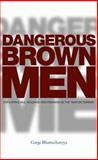 Dangerous Brown Men 9781842778784