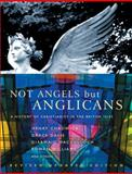 Not Angels but Anglicans, , 1853118788