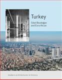 Turkey : Modern Architectures in History, Bozdogan, Sibel and Akcan, Esra, 1861898789
