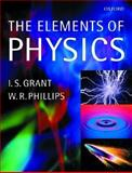 The Elements of Physics, Grant, I. S. and Phillips, W. R., 0198518781