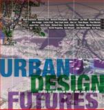 Urban Design Futures, , 0415318785