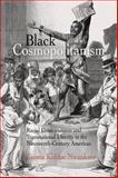 Black Cosmopolitanism : Racial Consciousness and Transnational Identity in the Nineteenth-Century Americas, Nwankwo, Ifeoma Kiddoe, 0812238788