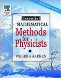 Essentials of Mathematical Methods for Physicists, Arfken, George B. and Weber, Hans J., 0120598787
