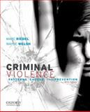 Criminal Violence : Patterns, Causes, and Prevention, Riedel, Marc and Welsh, Wayne, 0199738785