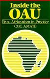 Inside the OAU : Pan-Africanism in Practice, Amate, C. O., 0312418787
