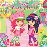 Meet Cherry Jam!, Amy Ackelsberg, 0448458780