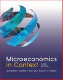 Microeconomics in Context, Goodwin, Neva and Harris, Jonathan M., 0765638789