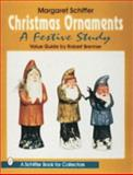 Christmas Ornaments, Robert Brenner and Margaret B. Schiffer, 0887408788
