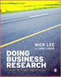Doing Business Research : A Guide to Theory and Practice, Lings, Ian and Lee, Nick, 1412928788