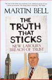 Truth That Sticks, Martin Bell, 1840468785