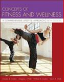 Concepts of Fitness and Wellness, Charles B. Corbin and Gregory J. Welk, 0073138789