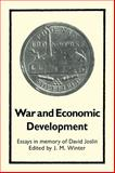 War and Economic Development : Essays in memory of David Joslin, Winter, J. M., 052108878X