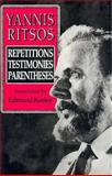 Yannis Ritsos : Repetitions, Testimonies, Parentheses, Yannis Ritsos, Edmund Keeley, 069106878X
