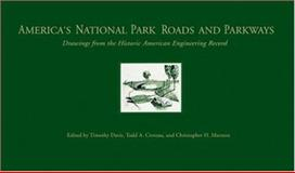 America's National Park Roads and Parkways : Drawings from the Historic American Engineering Record, , 0801878780