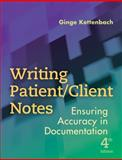 Writing Patient/Client Notes : Ensuring Accuracy in Documentation, Kettenbach, Ginge, 0803618786
