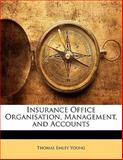 Insurance Office Organisation, Management, and Accounts, Thomas Emley Young, 114110878X