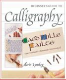 Beginner's Guide to Calligraphy, Marie Lynskey, 1402708785