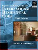 Significant Changes to the International Residential Code 2006, International Code Council Staff and Naderi, Hamid, 1418028789