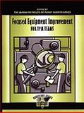 Focused Equipment Improvement for TPM Teams : A Leader's Guide, Productivity, Press, 142007878X