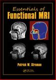 Essentials of Functional Mri, Patrick W. Stroman, 1439818789