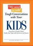 Tough Conversations with Your Kids, Richard Heyman, 1598698788
