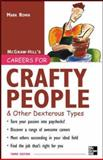 Careers for Crafty People and Other Dexterous Types, Mark Rowh, 0071458786