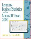 Learning Business Statistics with Microsoft Excel 2000, Neufeld, John, 0130308781