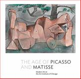 The Age of Picasso and Matisse : Modern Art at the Art Institute of Chicago, D'Alessandro, Stephanie, 0300208782