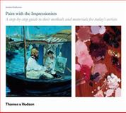 Paint with the Impressionists, Jonathan Stephenson, 050028878X