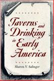 Taverns and Drinking in Early America 9780801868788