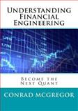 Understanding Financial Engineering, Conrad McGregor, 1495318788