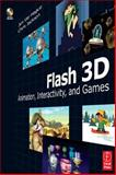 Flash 3D : Animation, Interactivity, and Games, Ver Hague, Jim and Jackson, Chris, 0240808789