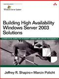 Building High Availability Windows Server 2003 Solutions, Shapiro, Jeffrey R. and Policht, Marcin, 0321228782
