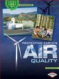 Protecting Earth's Air Quality, Valerie Rapp, 0761338780