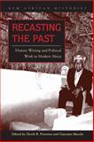 Recasting the Past : History Writing and Political Work in Modern Africa, , 0821418785