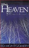 When Heaven Is Silent, Ed Montgomery and Greg Hinnant, 0884198782