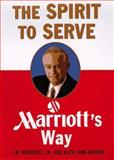 The Spirit to Serve, J. W. Marriott and Kathi A. Brown, 0887308783