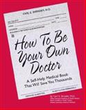 How to Be Your Own Doctor, Carl E. Shrader, 0967118786