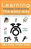 Learning Chinese Characters the Easy Way, Sam Song and Cheryl Song, 1490598782