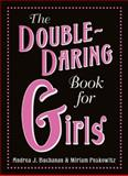 The Double-Daring Book for Girls, Andrea J. Buchanan and Miriam Peskowitz, 006174879X
